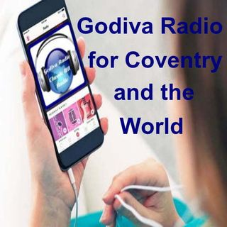 13th September 2019 Godiva Radio playing you Coventry's Greatest Classic Hits.