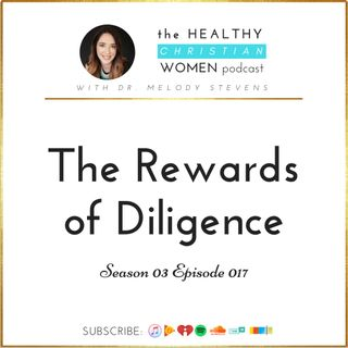 S03 E017: The Rewards of Diligence