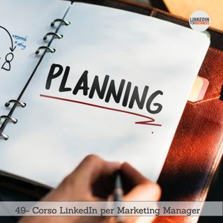 49- Il mio Corso LinkedIn Per Marketing Manager