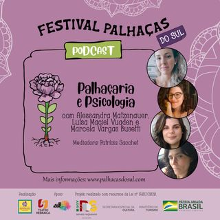 Palhaçaria e Psicologia, com Alessandra Matzenauer, Luisa Vuaden e Marcela Busseti,  e mediação de Patrícia Sacchet.