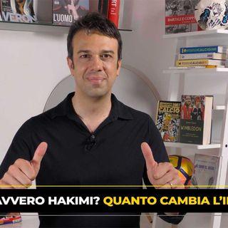 HAKIMI, CHI È DAVVERO? QUANTO CAMBIA L'INTER? - BOMBER FOOTBALL TALK (4)