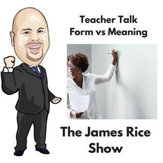 Teacher Talk - Form vs Meaning