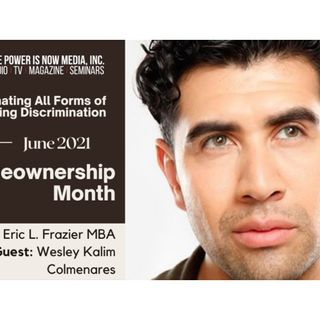 The Power is Now Media Homeownership Series- Wesley Colmenares