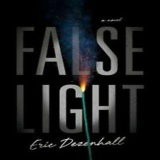 Eric Dezenhall - FALSE LIGHT