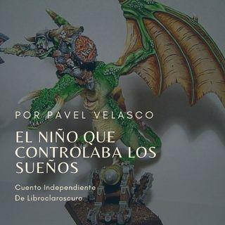 El niño que controlaba los sueños - Pavel Velasco