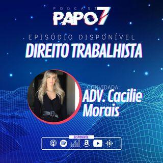Direito Trabalhista com Advogada Cacilie Morais