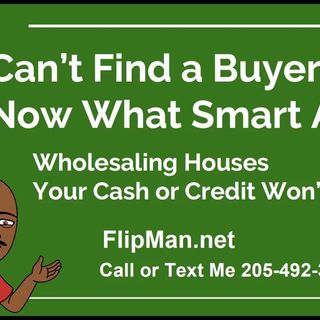 I Can't Find a Cash Buyer Now What Smart A$$ Wholesaling Houses Step by Step FlipMan.net