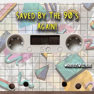 Saved By The 90s Again
