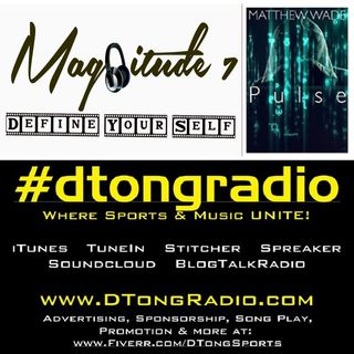 #dtongradio presents…music artist Magnitude 7 w/ a 10 track feature - Powered by 'Pulse' by Matthew Wade