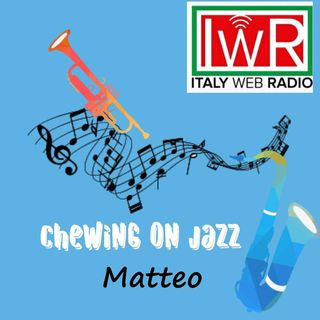 CHEWING ON JAZZ di MATTEO SOLARI