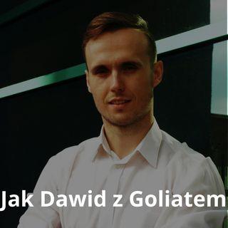 """Epizod #12 Wywiad z Maciejem Kowalskim - """"Jak Dawid z Goliatem""""."""
