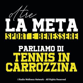Oltre la Meta - parliamo di tennis in carrozzina
