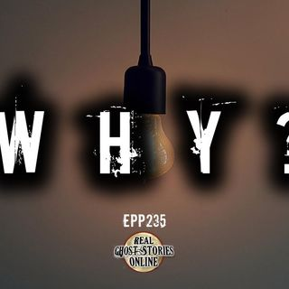 Why? | EPP 235 Preview Episode