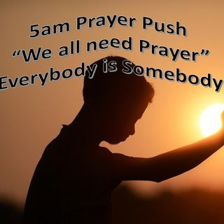5am Prayer Push, Join Us each Week!