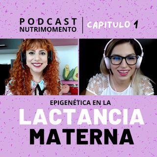 Podcast 01 Epigenética en Lactancia Materna