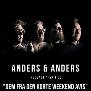 """Episode 58 - """"Dem Fra Den Korte Weekend Avis"""""""