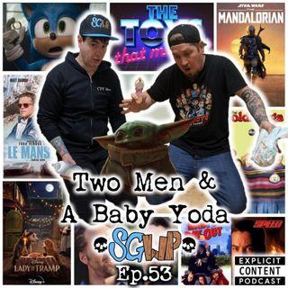 Ep 53 - Two Men & A Baby Yoda
