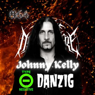 #64 - Johnny Kelly (Type O Negative, Danzig, Silvertomb, Kill Devil Hill)