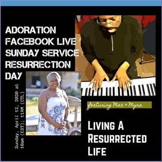 ADORATION Replay: Living A Resurrected Life