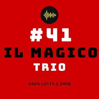 #41 - Il magico trio