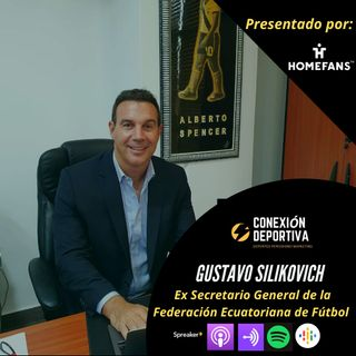 Episodio 25: Gustavo Silikovich