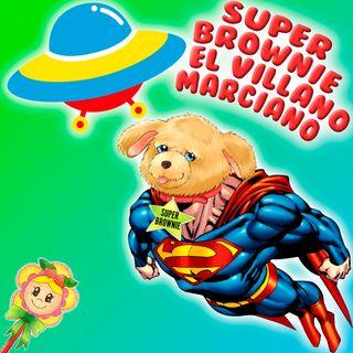 124. Superbrownie. Fantástico cuento donde Brownie se vuelve a convertir en super héroe. Cuento de Hada de Fresa