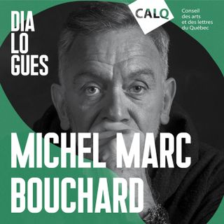 Michel Marc Bouchard: la parole de l'intime