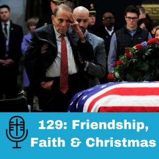 129: Friendship, Faith & Christmas
