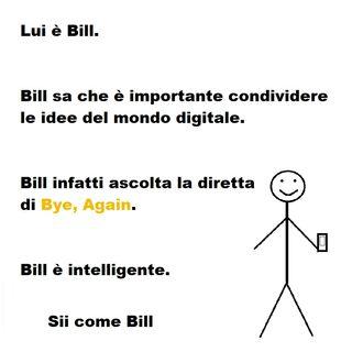 24. Bill ascolta questa diretta. Bill è intelligente. Sii come Bill