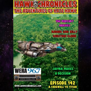 "Episode 142 Hawk Chronicles ""A Farewell To Titan"""