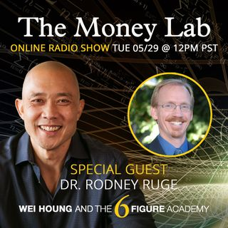 "Episode #65 - The ""Build It And They Will Come LIE"" Money Story with guest Dr. Rodney Ruge"