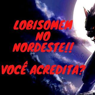 História do Lobisomem no Nordeste Brasil
