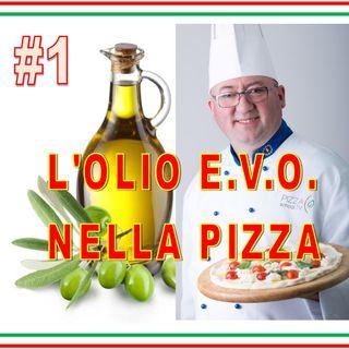 #27 - L'OLIO EVO sulla PIZZA #1