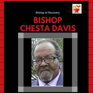 Bishop of Recovery w/ Chesta Davis - Coming Out of Hiding""