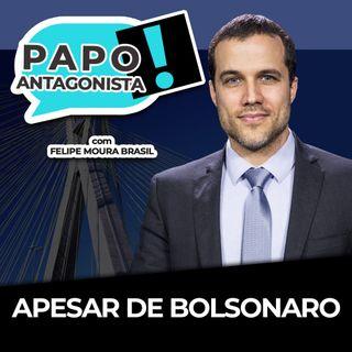 APESAR DE BOLSONARO - Papo Antagonista com Felipe Moura Brasil, Mario Sabino e Helena Mader