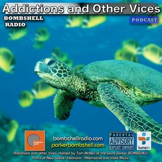 Addictions and Other Vices 317- Bombshell Radio
