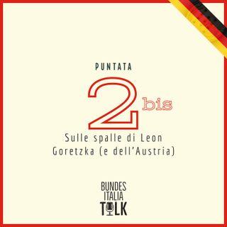 Puntata 2 bis - Sulle spalle di Leon Goretzka (e dell'Austria)