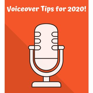 Voiceover Tips for 2020!