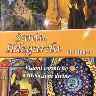 SANTA ILDEGARDA DI BINGEN VISIONI COSMICHE E RIVELAZIONI DIVINE