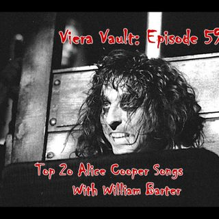 Viera Vault Episode 59:  Top 20 Alice Cooper Songs With William Barter