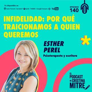 Infidelidad: por qué traicionamos a quien queremos con Esther Perel. Episodio 140.