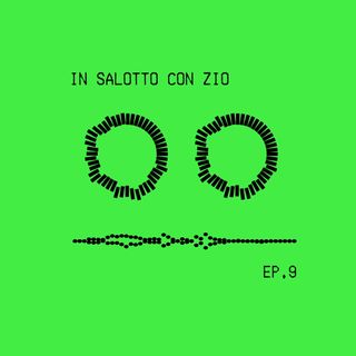 In salotto con zio - Podcast Ep.9