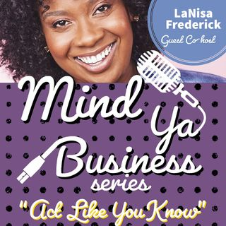 Act Like You Know with LaNisa Frederick