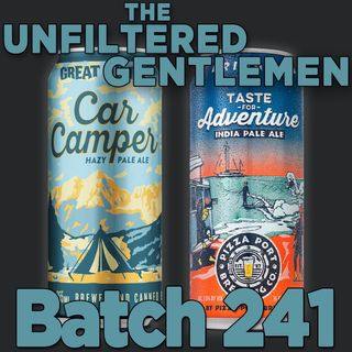 Batch241: Great Divide Brewing Car Camper Hazy Pale Ale & Pizza Port Brewing Taste for Adventure IPA