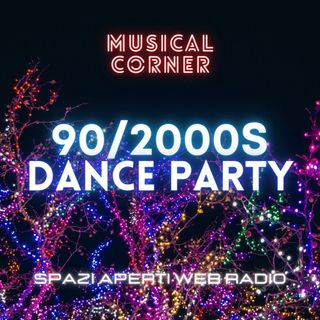 MUSICAL CORNER - 90/2000s Dance Party