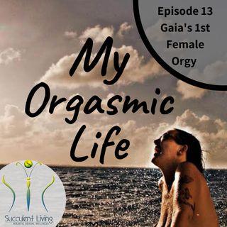 Gaia's 1st Female Orgy