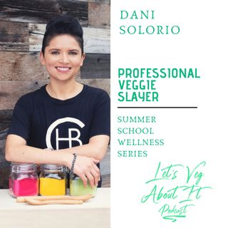 Professional Veggie Slayer- Dani Solorio of Compton Health Bar