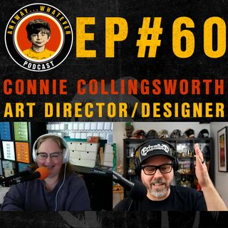 EP.60 Connie Collingsworth: Art Director, Designer, Owner Of La Honda Records (One Year Anniversary Episode)