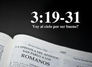 """Romanos 3.19-31 - Voy al cielo por ser bueno?"""" - Audio"""