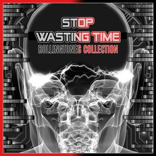 Stop Wasting Time (Rolling Tones Collection)